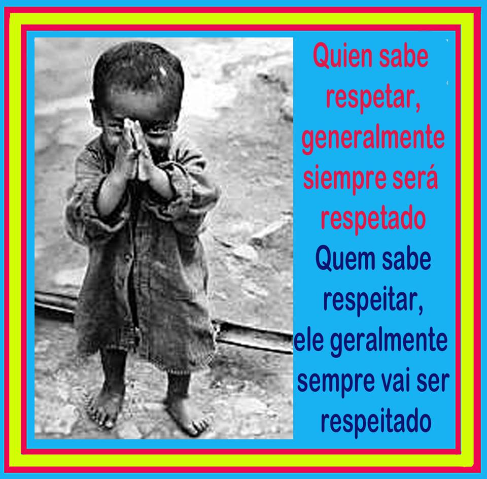 Quien sabe respetar....