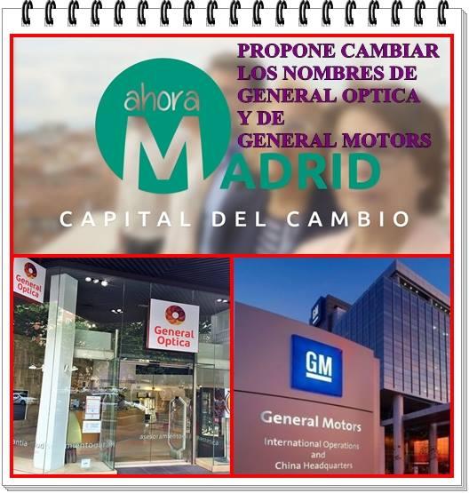 Ahora Madrid, siguiendo con la política de Memoria Histórica, propone cambiar los nombres de General Optica y de General Motors