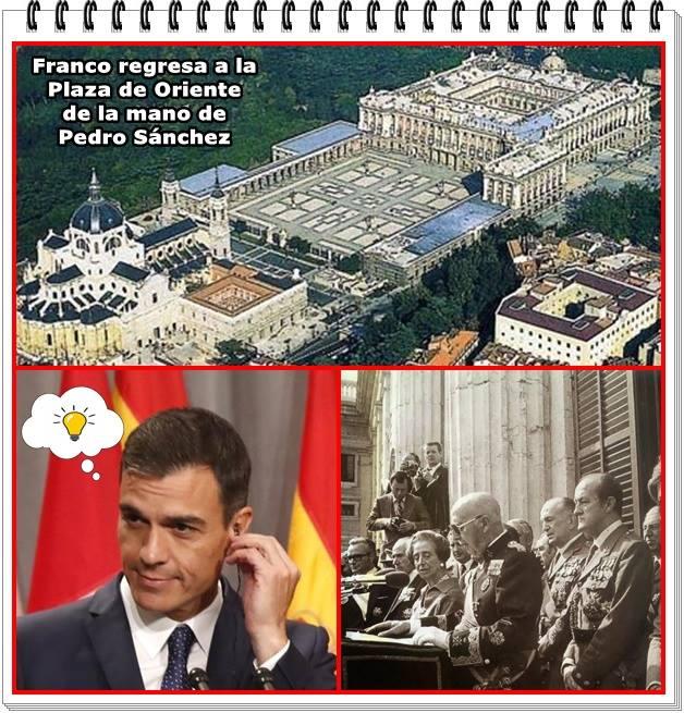 El dictador Franco regresará a la Plaza de Oriente de la mano de Pedro Sánchez