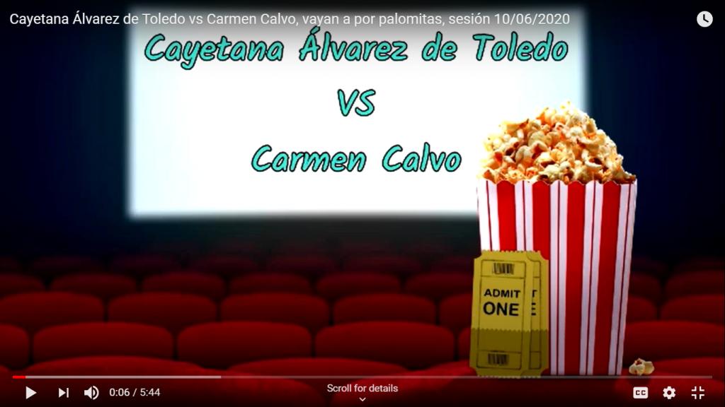 Cayetana Álvarez de Toledo vs Carmen Calvo, vayan a por palomitas
